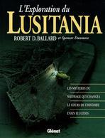 L EXPLORATION DU LUSITANIA GUERRE MARITIME 1915 U-BOOT NAUFRAGE EPAVE - Bateaux