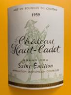 9492 - Château Haut-Cadet 1959  Saint-Emilion - Bordeaux