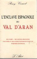 L' ENCLAVE ESPAGNOLE DU VAL D' ARAN Par Rémy Comet  -  218 Pages. Pyrénées Orientales - Languedoc-Roussillon