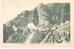 MONTE GRAPPA - LA CORNOSEGA E STRADA CAMIONABILE 1923 X FIERA DI PRIMERO - Treviso