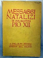 MESSAGGI NATALIZI DI SUA SANTITA' PIO XII PIO BONDIOLI S.E.L. - Religione