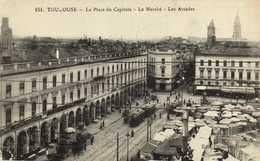 TOULOUSE  La Place Du Capitole Le Marché Les Arcades Edit Clemence Izaure RV - Toulouse