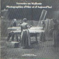 « Verreries En Wallonie - Photographies D'hier Et D'aujourd'hui »  – Ed. Archives De Wallonie (1983) - Cultuur