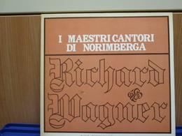 LP021 -I MAESTRI CANTORI DI NORIMBERGA - RICHARD WAGNER - Classica