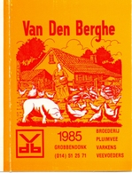 Kalender Calendrier - 1985 - Pub Reclame Pluimvee Varkens Van Den Berghe - Grobbendonk - Calendriers