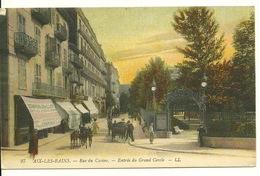 73 - AIX LES BAINS / RUE DU CASINO - ENTREE DU GRAND CERCLE - Aix Les Bains