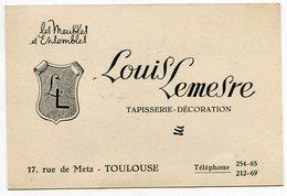 TOULOUSE - Carte Commerciale Louis LEMESRE - Tapissier  - Voir Scan - Cartes De Visite