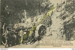 LA GUERRA EN EL FRENTE ITALIANO . Subida A Fuerza De Hombres De Una Pieza De Gran Calibre ... - Militaria