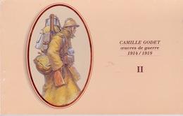 CAMILLE GODET  OEUVRES DE GUERRE 1914/1918  2 - Guerre 1914-18