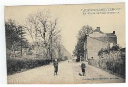 VAUX-SOUS-CHEVREMONT.    LA ROUTE DE CHAUDFONTAINE  Marcovici  1908 - Chaudfontaine