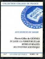 Pierre Gilles De Gennes - Du Laser à La Fermeture éclair, Mythes Et Réalités De L'invention Scientique - Cassettes Audio