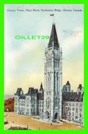 OTTAWA, ONTARIO - VICTORY TOWER, MAIN BLOCK, PARLIAMENT BLDGS - TRAVEL IN 1939 - THE  POST CARD & GREETING CARD CO LTD - - Ottawa
