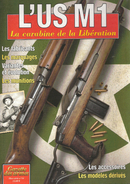 US M1 CARABINE LIBERATION GAZETTE ARMES HORS SERIE 14 ARMEMENT US ARMY 1939 1945 - 1939-45