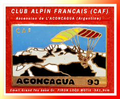 SUPERBE PIN'S ALPINISME : CLUB ALPIN FRANCAIS (CAF), Ascension En 93 De L'ARCONCAGUA En ARGENTINE, Email Grand Feu Or - Alpinisme