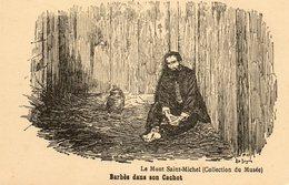 Mont St Michel....BARBES   Dans Son Cachot - Le Mont Saint Michel
