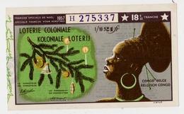 Billet Loterie Coloniale / Koloniale Loterij -1957 - Billets De Loterie