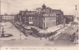 CPA - 168. BORDEAUX Cours Du Trente Juillet Et Les Allées De Tourny - Bordeaux