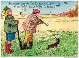 Humour Sur La Chasse - Au Cours Des Halles Tu Viens Encore D'en Rater Pour 20frs Le Kilog ! - Humour