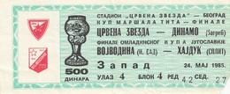 FK Crvena Zvezda Red Star Beograd Belgrade NK Dinamo Zagreb 24.05.1985. Final Cup Ticket Fc Football Final Youth Hajduk - Tickets D'entrée