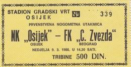 NK Osijek FK Crvena Zvezda Red Star Beograd Belgrade 1986. Ticket Fc Football Yugoslavia Serbia Croatia - Tickets D'entrée