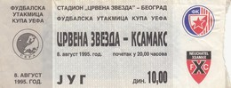 FK Crvena Zvezda Beograd Red Star Belgrade FC Neuchâtel Xamax  Switzerland Swiss UEFA Cup 1995. Ticket Fc Football Match - Tickets D'entrée