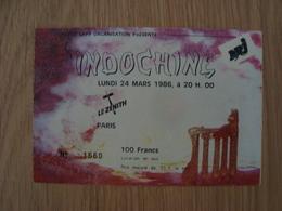 TICKET D'ENTREE INDOCHINE LUNDI 24 MARS 1986 PARIS - Tickets D'entrée