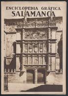 Enciclopedia Gráfica De Salamanca Editada 1931, Editorial Cervantes,con 70 Páginas.Encyclopedia Graphic Of Salamanca.2sc - Cultural