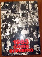 1963 COME ERAVAMO - Società, Politica, Economia