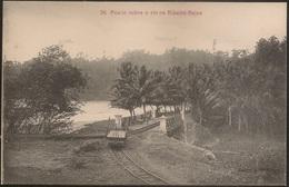 Postal São Tomé E Principe - Ponte Sobre O Rio Na Ribeira Peixe (Ed. A. Palanque, Nº36) - Train Postcard - CPA - Sao Tome Et Principe