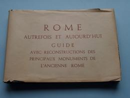 ROME Autrefois Et Aujourd'hui GUIDE ( Exclusivite VISION Roma ) Format CP / PK ( Complet / Voir Photo Svp ) ! - Tourism Brochures