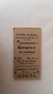 Ticket Suisse - Lausanne 1 Genève Et Retour - 1912 - état : Comme Sur Les Photos - Bahn