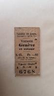 Ticket Suisse - Versoix Genève Et Retour - 1911 - état : Comme Sur Les Photos - Bahn