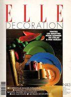 Elle Décoration N°43 Toutes Les Recettes Pour Donner De L'éclat à Vos Tables - Des Idées Pour Ranger Intelligent 1994 - Haus & Dekor