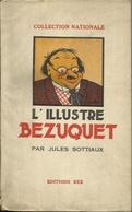 L'ILLUSTRE BEZUQUET DE WALLONIE Par JULES SOTTIAUX - COLLECTION NATIONALE ÉDITIONS REX LOUVAIN 1932 - Livres, BD, Revues