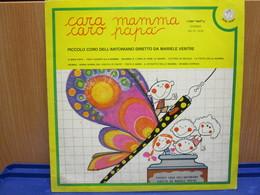 LP110- CARA MAMMA CARO PAPA' - PICCOLO CORO DELL'ANTONIANO DIRETTO DA MARIELE VENTRE - Kinderlieder