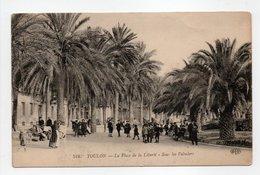 - CPA TOULON (83) - La Place De La Liberté - Sous Les Palmiers (belle Animation) - Edition Le Deley 519 - - Toulon