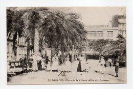 - CPA TOULON (83) - Place De La Liberté 1916 - Allée Des Palmiers (belle Animation) - N° 79 - - Toulon