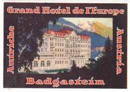 ETIQUETA DE HOTEL  -  GRAND HOTEL DE L'EUROPE  - BADGASTEIN   -AUSTRIA - Etiquetas De Hotel