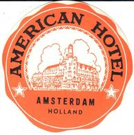 ETIQUETA DE HOTEL  -AMERICAN HOTEL  -AMSTERDAN  -HOLANDA - Etiquetas De Hotel