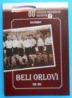 YUGOSLAVIA NATIONAL FOOTBALL TEAM 1920-1941. Official Book Of Yugoslav Football Federation * Soccer Fussball Calcio Foot - Books