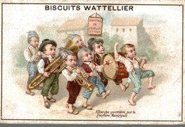 CHROMO  BISCUITS DE LUXE J. WATTELLIER LA FERTE-BERNARD  MARCHE GUERRIERE PAR LA FANFARE MUNICIPALE - Confiserie & Biscuits
