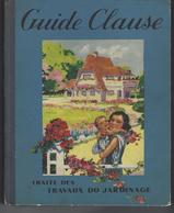 """Guide CLAUSE De 398 Pages """" Traité Des Travaux Du Jardinage """" - 1949 - Garden"""