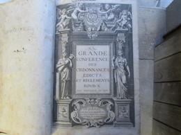 La Grande Conference Des Ordonnances Et édits Royaux  ( Tome Premier ) - Droit
