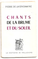 Jb5.q- 44 Guerande Pierre De La Condamine 1953 Paludier Poesies  - Dedicace De L'auteur Chants De La Brume Et Du Soleil - Poésie
