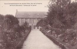 BAYEUX - Cours Complémentaire De Jeunes Filles, Rue De La Poterie - Entrée Par Le Jardin - Bayeux