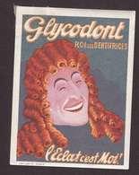 VIGNETTE Glycodont Roi Des Dentifrices Dentifrice L' éclat C'est Moi Pub Publicité Illustration Illustrateur 5,8x7,8cm - Altri