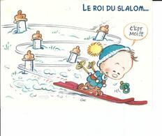 Le Roi Du Slalom  .... C'est Moi (ski - Bébé) Humour - Humor