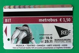 BIGLIETTO BIT TICKET METREBUS ROMA  ROMA EUROPA FESTIVAL 2018 - Metro