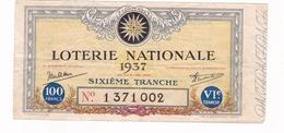 Billet De Loterie - LOTERIE NATIONALE 1937 Billet De 100 Francs / 6 EME TRANCHE - Billets De Loterie