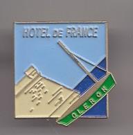 Pin's Hôtel De France Oléron En Charente Maritime Dpt 17 Réf 8322 - Cities